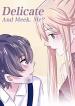 Delicate and Meek Me